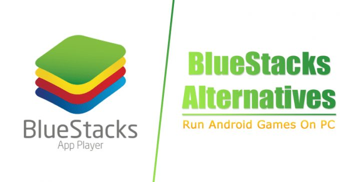 Best 12 BlueStacks Alternative To Run Android Apps On PC