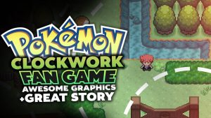 Pokémon Clockwork Pokemon Fan Games