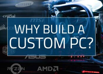 reasons why you should build a pc